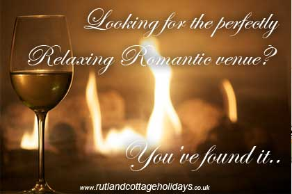 Looking for the perfect romantic venue? - You've found it at Rutland Cottage Holidays
